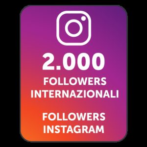 2000 FOLLOWERS INSTAGRAM INTERNAZIONALI