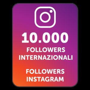 10.000 FOLLOWERS INSTAGRAM INTERNAZIONALI
