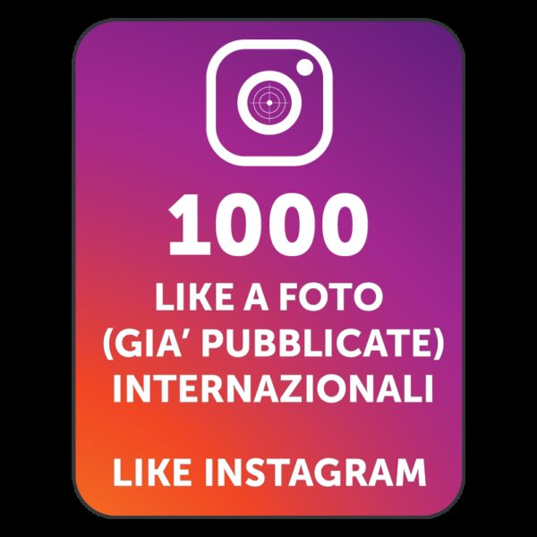 1000 LIKES INSTAGRAM INTERNAZIONALI