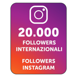 20.000 FOLLOWERS INSTAGRAM INTERNAZIONALI